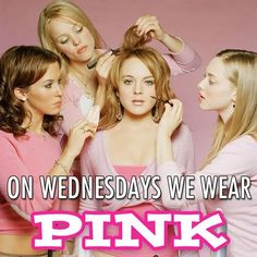 On Wednesdays we wear pink.
